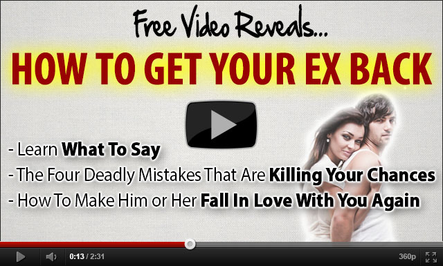 How To Get Your Ex Back Quickly